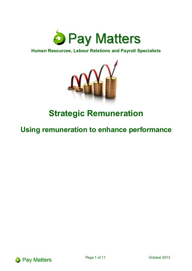 Human Resources, Labour Relations and Payroll Specialists Strategic Remuneration Using remuneration to enhance performance...