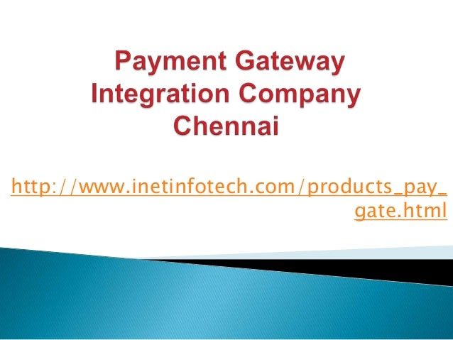 http://www.inetinfotech.com/products_pay_ gate.html