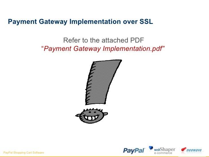 "Payment Gateway Implementation over SSL Refer to the attached PDF "" Payment Gateway Implementation.pdf"""