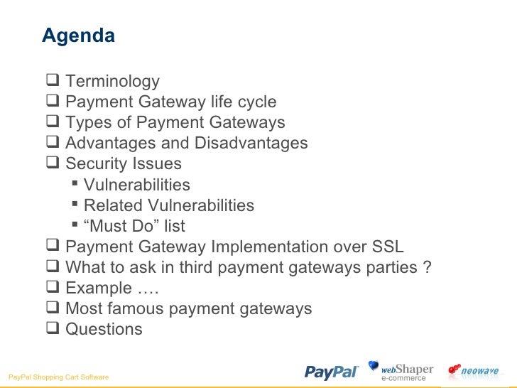 Agenda <ul><li>Terminology  </li></ul><ul><li>Payment Gateway life cycle </li></ul><ul><li>Types of Payment Gateways </li>...