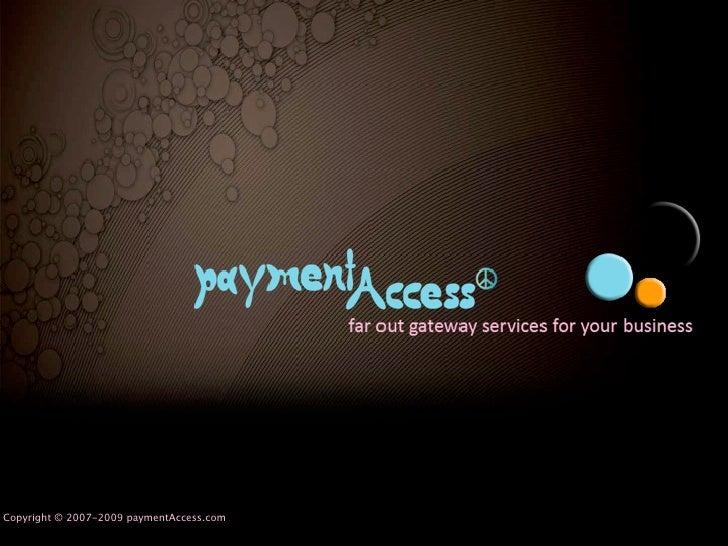 Copyright © 2007-2009 paymentAccess.com