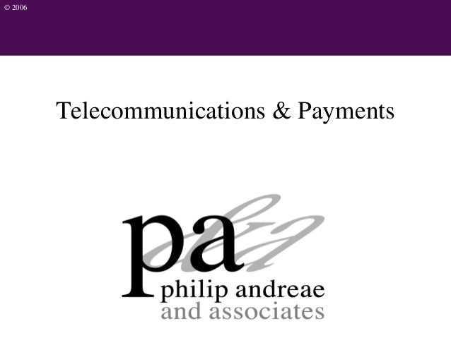 © 2006 Telecommunications & Payments