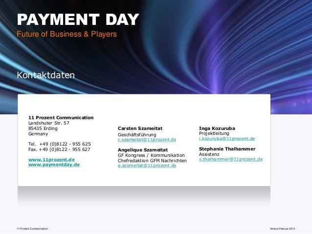 PAYMENT DAYFuture of Business & PlayersKontaktdaten        11 Prozent Communication        Landshuter Str. 57        85435...