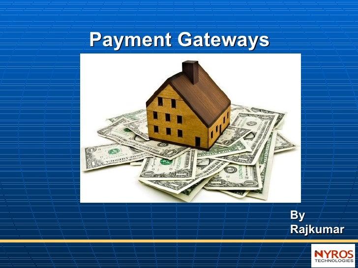 Payment Gateways By  Rajkumar
