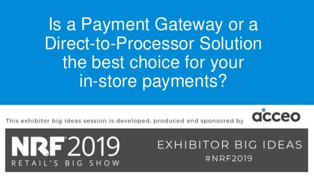 Is a Payment Gateway or a Direct-to-Processor Solution the best choice for your in-store payments?