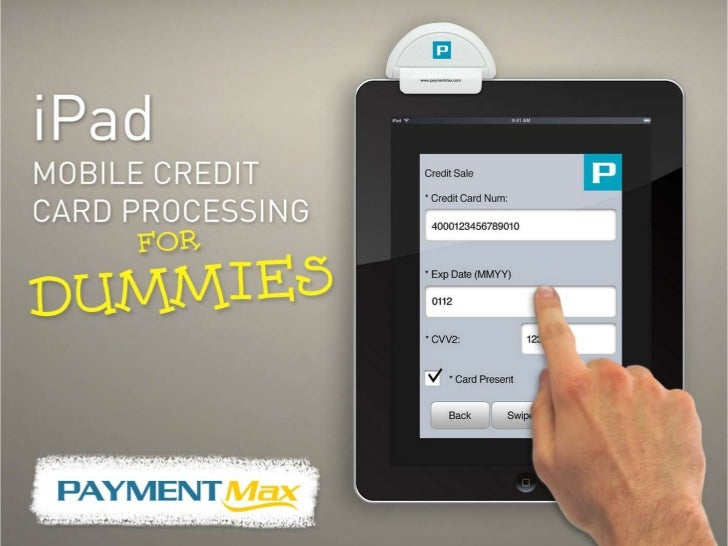 iPad Mobile Credit Card Processing for Dummies - PaymentMax