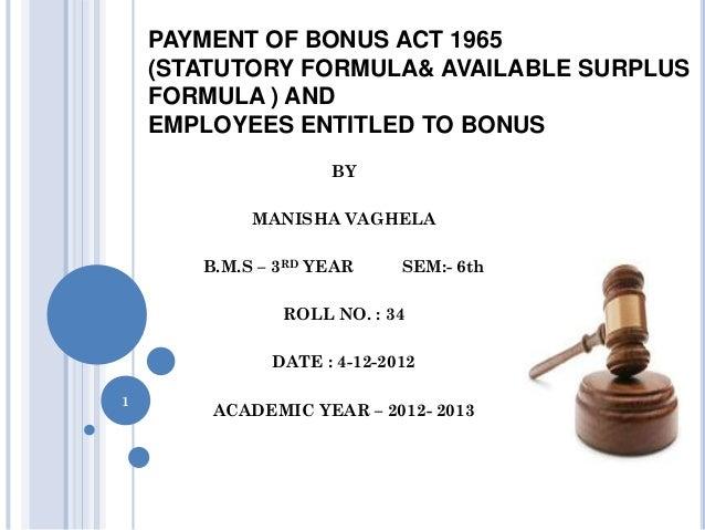 PAYMENT OF BONUS ACT 1965    (STATUTORY FORMULA& AVAILABLE SURPLUS    FORMULA ) AND    EMPLOYEES ENTITLED TO BONUS        ...