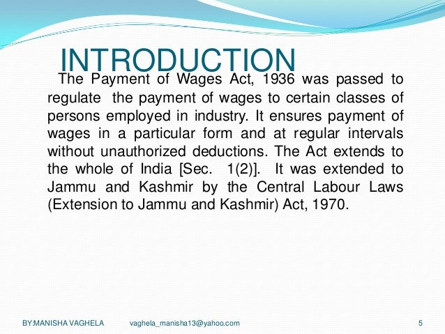payment of wages act doc (e) inspection book maintained for observations of the inspector f payment of wages act, 1936 applicability: applies to factories, industrial.