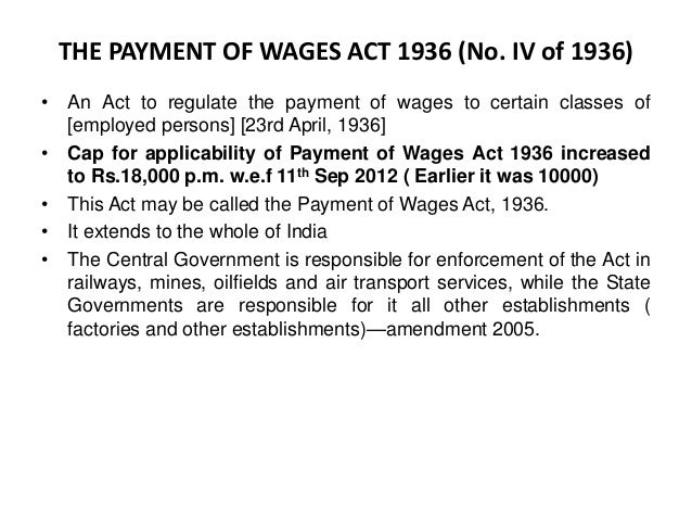 THE PAYMENT OF WAGES ACT 1936 (No. IV of 1936) • An Act to regulate the payment of wages to certain classes of [employed p...