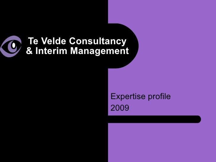 Te Velde Consultancy & Interim Management Expertise profile 2009