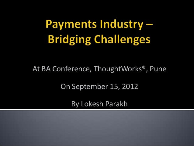 At BA Conference, ThoughtWorks®, Pune       On September 15, 2012          By Lokesh Parakh