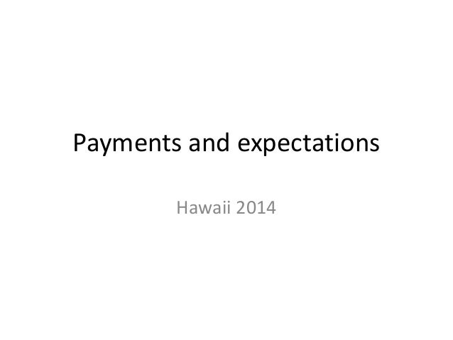 Payments and expectations Hawaii 2014