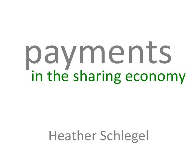 paymentsin the sharing economy Heather Schlegel