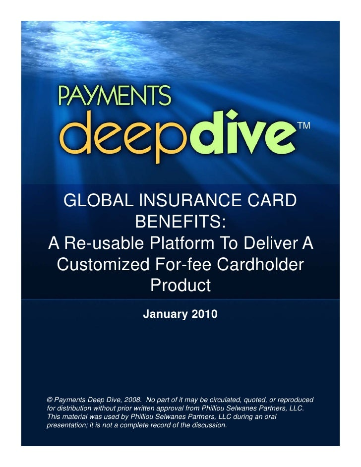 GLOBAL INSURANCE CARD           BENEFITS: A Re-usable Platform To Deliver A  Customized For-fee Cardholder             Pro...