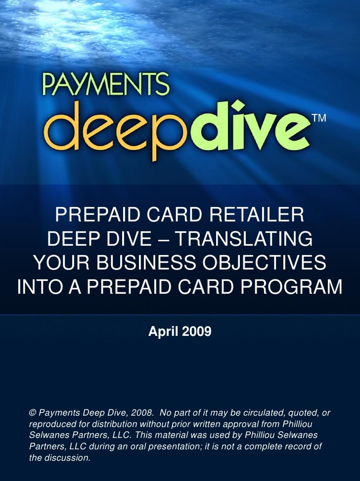 PREPAID CARD RETAILER    DEEP DIVE – TRANSLATING   YOUR BUSINESS OBJECTIVES INTO A PREPAID CARD PROGRAM                   ...
