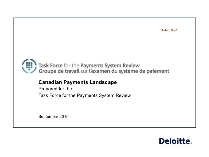 Canadian Payments Landscape Prepared for the  Task Force for the Payments System Review September 2010