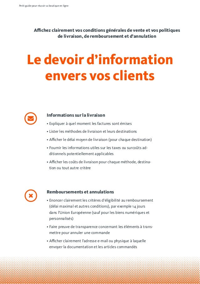 Le devoir d'information envers vos clients Affichez clairement vos conditions générales de vente et vos politiques de livr...