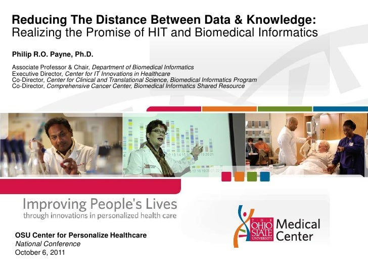 Reducing The Distance Between Data & Knowledge: Realizing the Promise of HIT and Biomedical Informatics<br />Philip R.O. P...