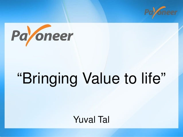 """Bringing Value to life""         Yuval Tal"