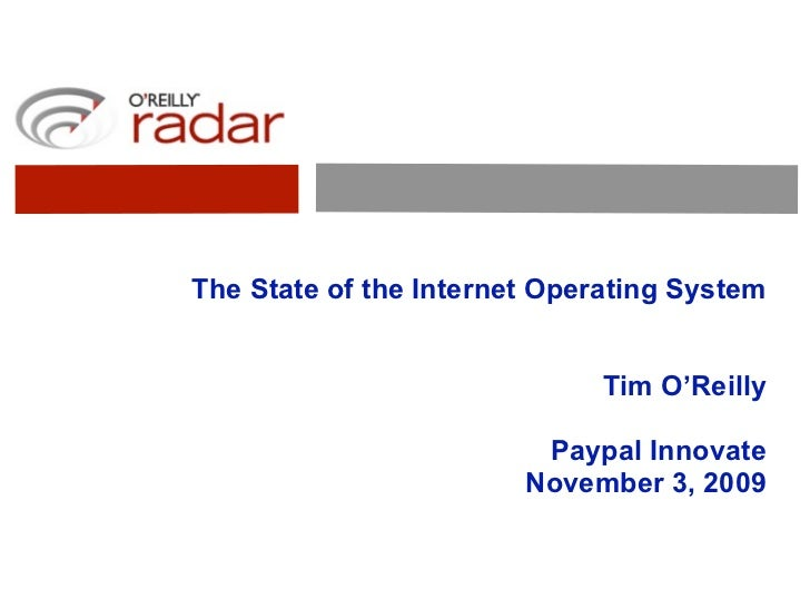 The State of the Internet Operating System                                 Tim O'Reilly                           Paypal I...