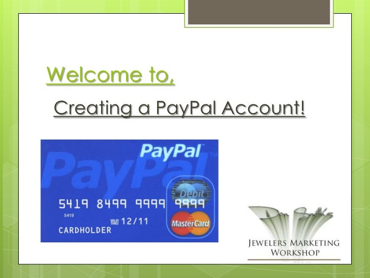 Welcome to,Creating a PayPal Account!