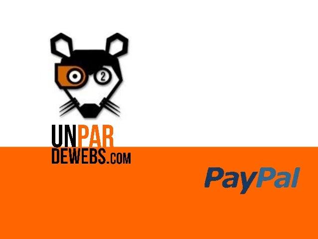 ¿Qué es PayPal?       Es posiblemente la forma       más rápida y segura de       pagar por Internet.