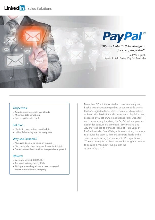 """We use LinkedIn Sales Navigator for every single deal"". Paul Weingarth Head of Field Sales, PayPal Australia Objectives: ..."