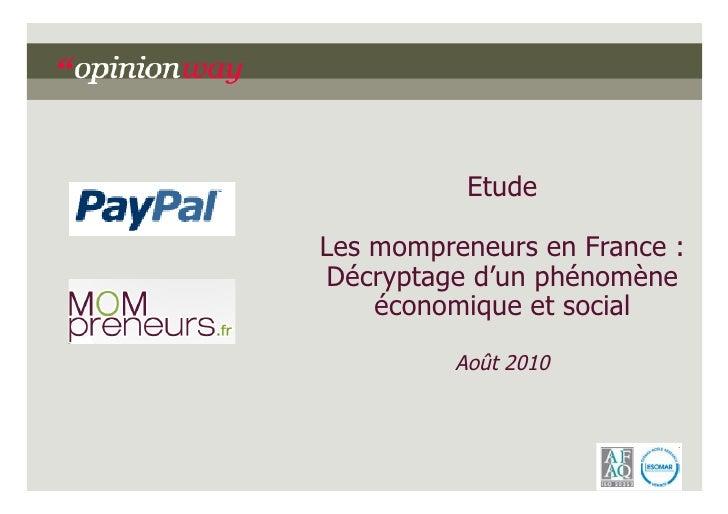 Etude  Les mompreneurs en France : Décryptage d'un phénomène     économique et social           Août 2010