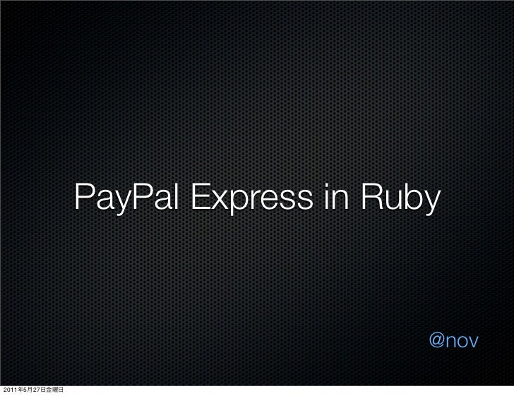 PayPal Express in Ruby                                     @nov2011   5   27