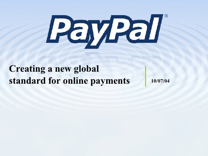 Creating a new global standard for online payments 10/07/04