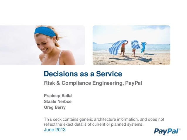 June 2013Risk & Compliance Engineering, PayPalPradeep BallalStaale NerboeGreg BerryThis deck contains generic architecture...