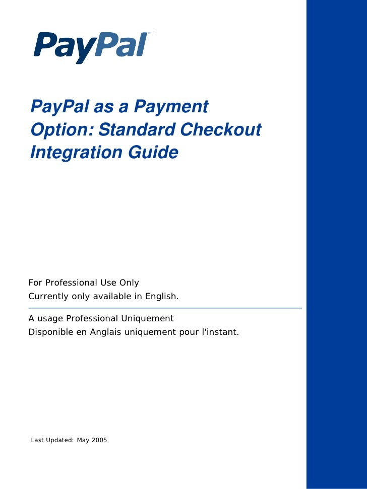 PayPal as a PaymentOption: Standard CheckoutIntegration GuideFor Professional Use OnlyCurrently only available in English....