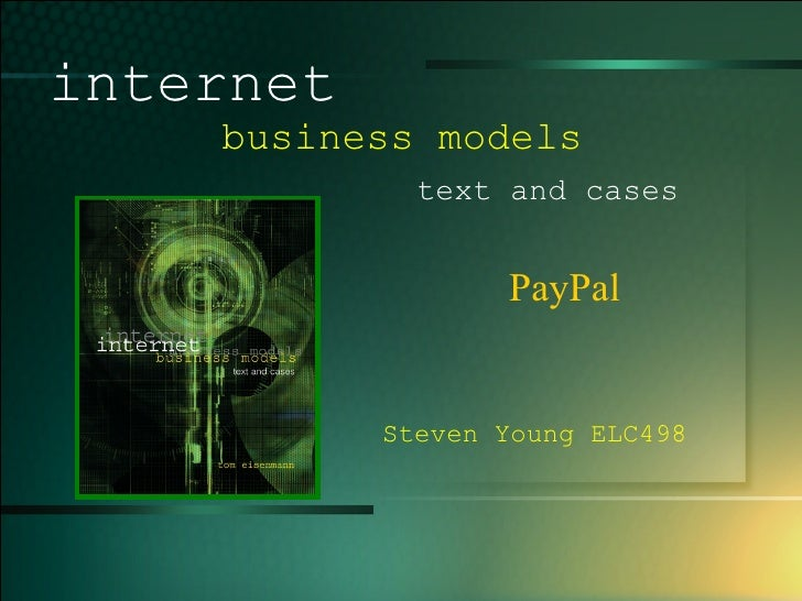 1- PayPal internet   business models  text and cases Steven Young ELC498