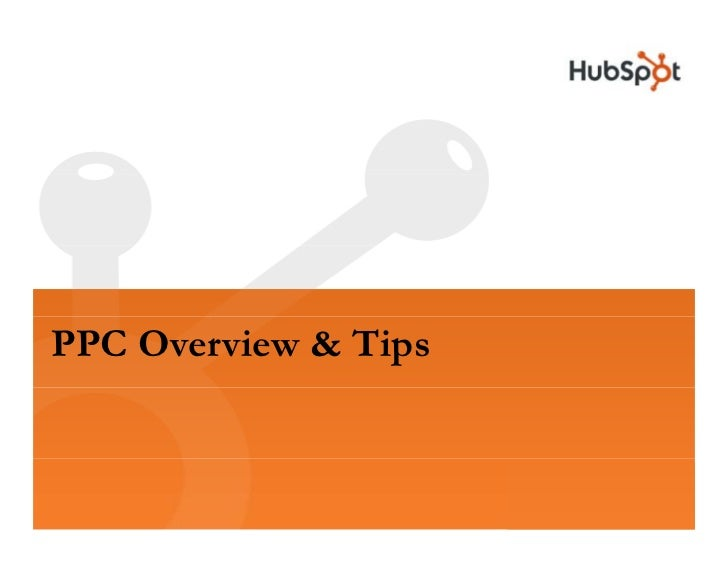 PPC Overview & Tips