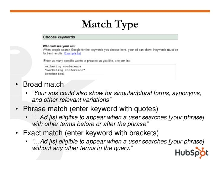 """Match Type     • Broad match   • """"Your ads could also show for singular/plural forms, synonyms,                           ..."""