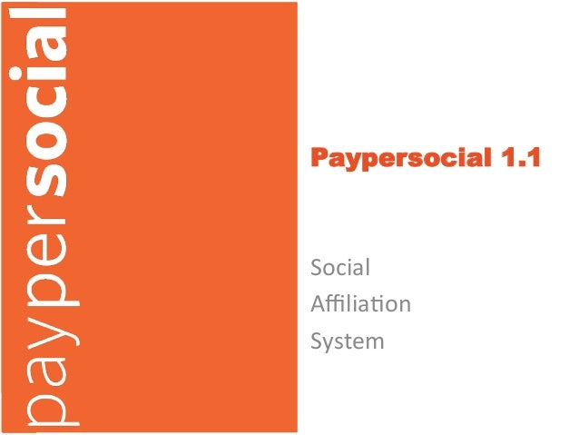 Paypersocial 1.1Social Affilia*on System