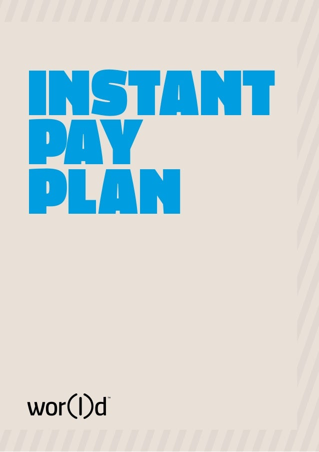 INSTANT PAY PLAN