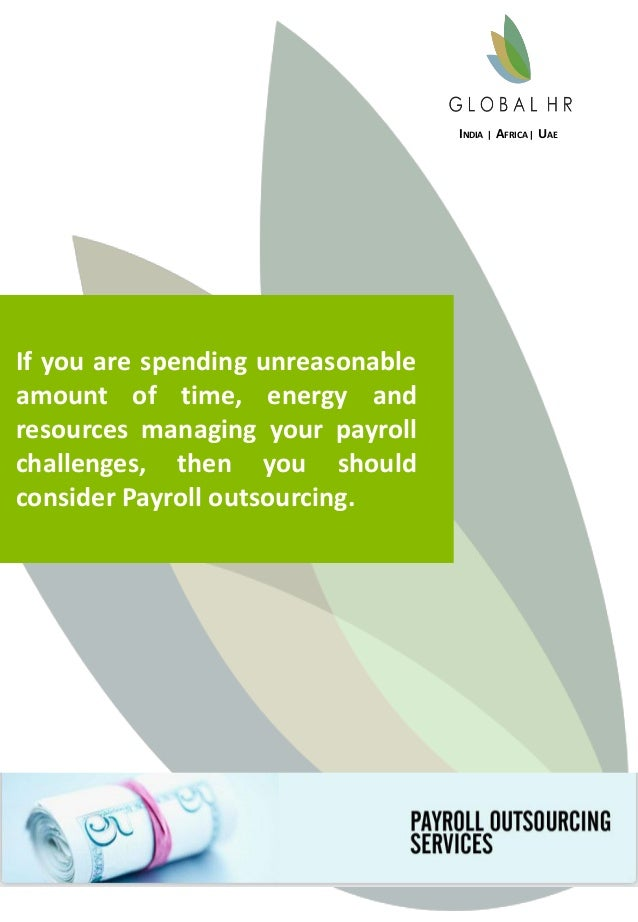If you are spending unreasonable amount of time, energy and resources managing your payroll challenges, then you should co...