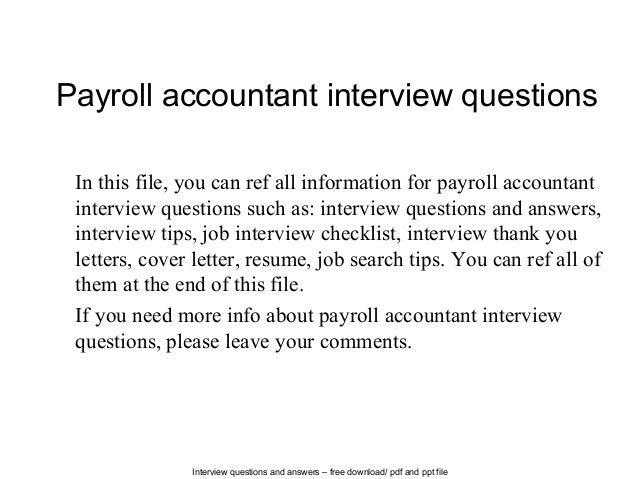 accountant interview Interviews for accounting jobs will run the gamut, from questions that target your integrity and personal habits to technical questions that identify your skill levels it's best to be prepared.