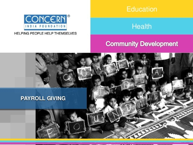 Education                  HealthPAYROLL GIVING