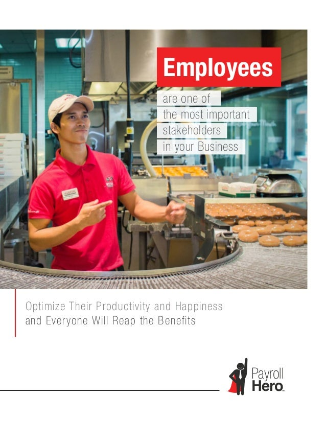 Employees are one of the most important stakeholders in your Business Optimize Their Productivity and Happiness and Everyo...