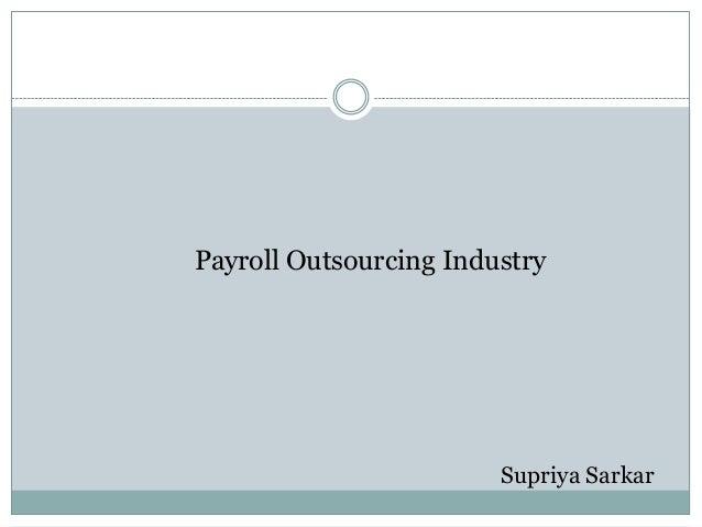 Payroll Outsourcing Industry                        Supriya Sarkar
