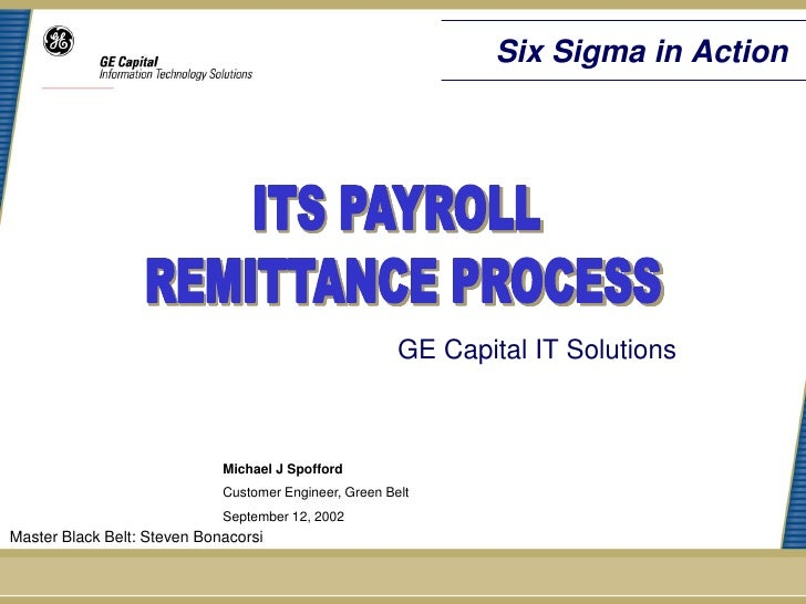 Six Sigma in Action                                                        GE Capital IT Solutions                        ...