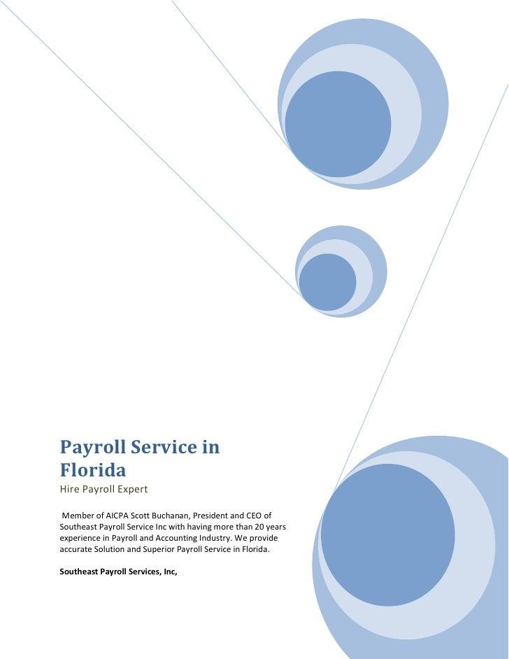 Payroll Service in Florida Hire Payroll Expert  Member of AICPA Scott Buchanan, President and CEO of Southeast Payroll Ser...