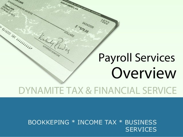 BOOKKEPING * INCOME TAX * BUSINESS SERVICES DYNAMITE TAX & FINANCIAL SERVICE Payroll Services Overview