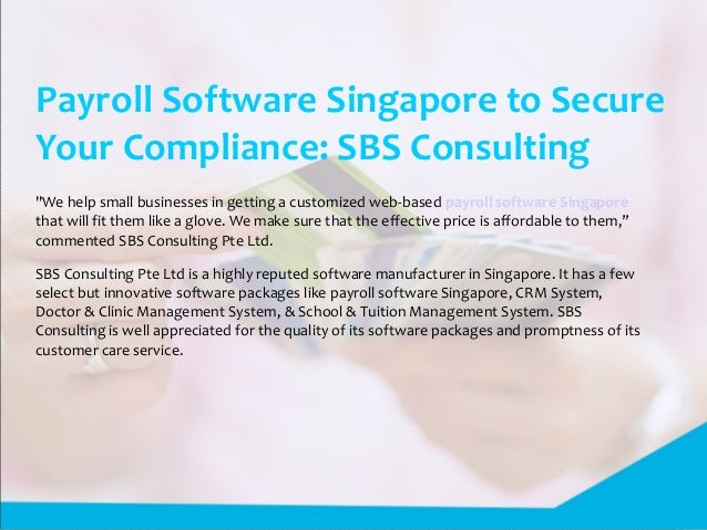 Payroll software singapore to secure your compliance sbs consulting