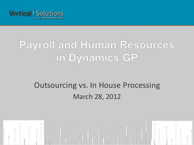 Outsourcing vs. In House Processing March 28, 2012