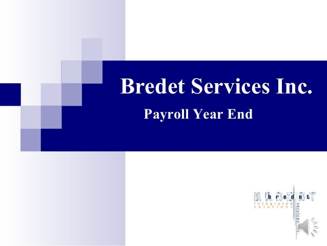 Bredet Services Inc. Payroll Year End