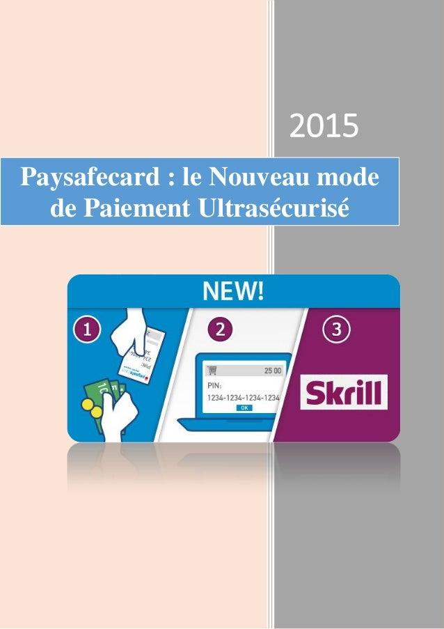 2015 Paysafecard : le Nouveau mode de Paiement Ultrasécurisé