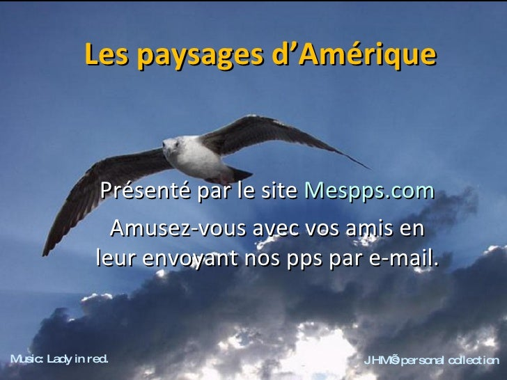 Les paysages d'Amérique                    Présenté par le site Mespps.com                   Amusez-vous avec vos amis en ...